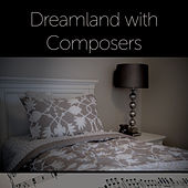 Dreamland with Composers – Classical Music to Sleep, Calm Music, Sleeping Time, Mozart, Bach, Chopin to Bed, Calm Melodies by Soulive