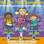 We Are the Champions by Kidzone