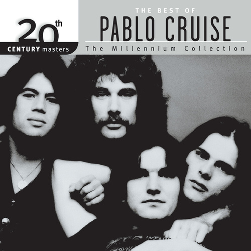 Play & Download 20th Century Masters: The Millennium Collection... by Pablo Cruise | Napster