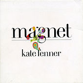 Play & Download Magnet by Kate Fenner | Napster