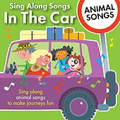 Play & Download Sing Along Songs in the Car - Animal Songs by Kidzone | Napster