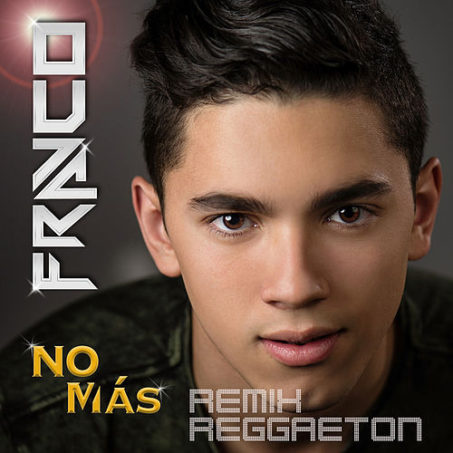 Play & Download No Más (Reggaeton Remix) by Franco | Napster