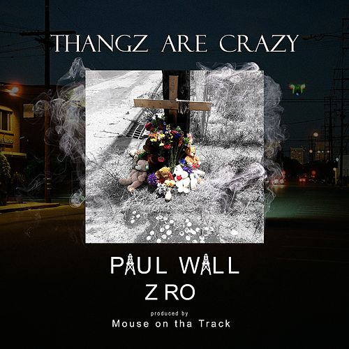 Thangz Are Crazy (feat. Z-Ro) - Single von Paul Wall