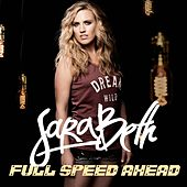 Play & Download Full Speed Ahead by Sara Beth | Napster