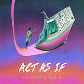 Play & Download Lovers Online - EP by Act As If  | Napster
