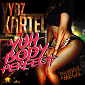 Play & Download Yuh Body Perfect - Single by VYBZ Kartel | Napster