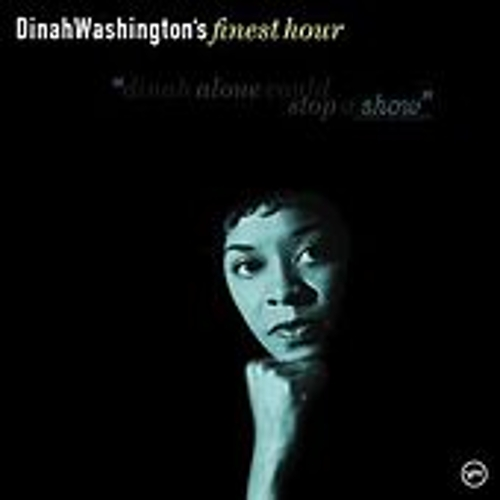 Dinah Washington's Finest Hour by Dinah Washington