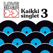Love Records – Kaikki Singlet 3 by Various Artists
