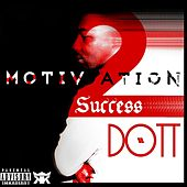 Play & Download Motivation 2 Success by Dott | Napster