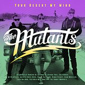 Play & Download Your Desert My Mind by Mutants | Napster