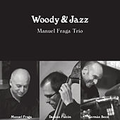 Play & Download Woody & Jazz (Live) by Manuel Fraga Trío | Napster