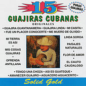 Play & Download 15 Originales Guajiras Cubanas by Various Artists | Napster