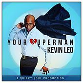 Your Superman by Kevin Leo