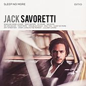 Sleep No More by Jack Savoretti