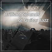 Brilliant Sounds of Guitar Jazz –  Instrumental Piano Sounds and Guitar Positive Sounds, Ambient Jazz Music, Guitar Jazz by Soft Jazz Music