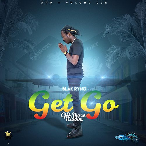 Play & Download Get Go (OffShore Riddim) by Blak Ryno | Napster