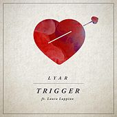 Trigger (feat. Laura Luppino) by Lyar