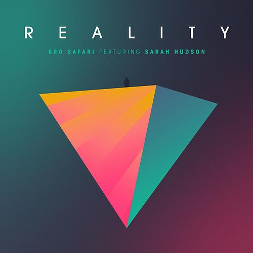 Reality (feat. Sarah Hudson) by Bro Safari