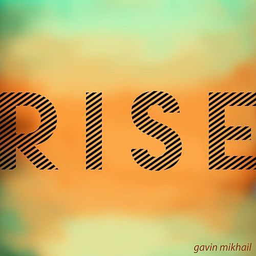 Play & Download Rise by Gavin Mikhail | Napster