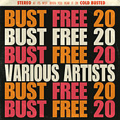 Bust Free 20 by Various Artists