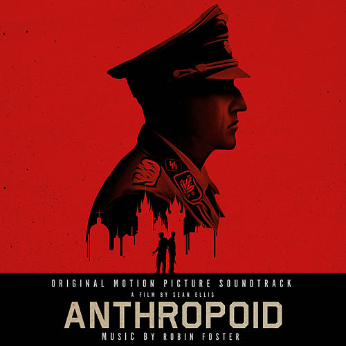 Play & Download Anthropoid (Original Motion Picture Soundtrack) by Robin Foster | Napster
