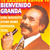 Play & Download 15 Grandes Exitos by Bienvenido Granda | Napster