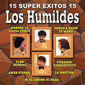 Play & Download 15 Super Exitos Vol. 2 by Los Humildes | Napster