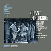 Play & Download Chant de guerre (Les musiciens et la Grande Guerre, Vol. 11) by Emmanuel Pélaprat | Napster