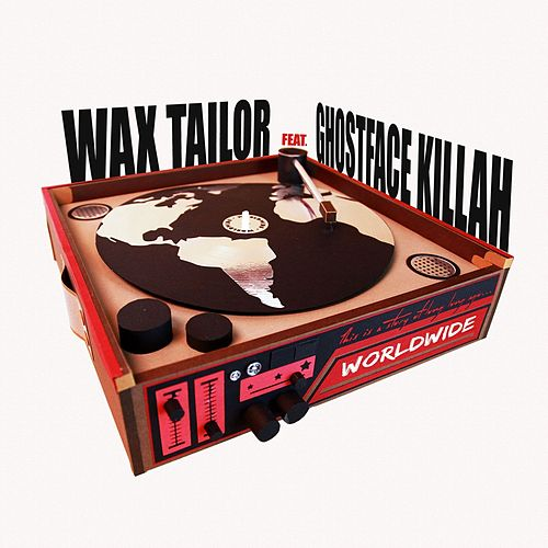 Worldwide (feat. Ghostface Killah) by Wax Tailor