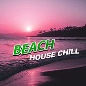 Beach House Chill - Beach Party, Chilling, Relaxation, Holiday Chillout, Relax Yourself by #1 Hits Now