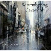 Remembering Savannah by Clive Hay