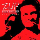 Muzsik És Volkova, Vol. 1 by Zup