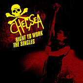 Play & Download Right to Work - The Singles by Chelsea | Napster