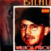 Wallaou y'tirou by Cheb Bilal