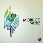 Mobilee Rooftop Summer Vol. 1 by Various Artists