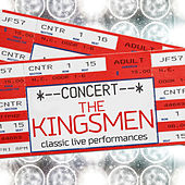 Play & Download Classic Live Performances by Kingsmen | Napster