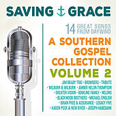 Saving Grace: A Southern Gospel Collection, Volume 2 by Various Artists
