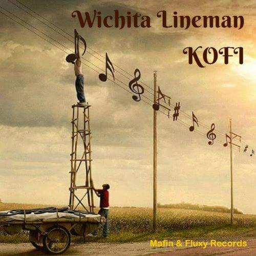 Play & Download Wichita Lineman by Kofi | Napster