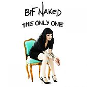 Play & Download The Only One by Bif Naked | Napster