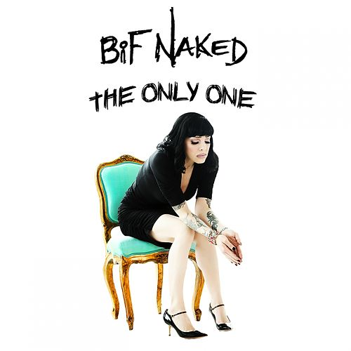 The Only One by Bif Naked