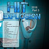 Play & Download Hit Explosion 2016, Pt. 3 by Various Artists | Napster
