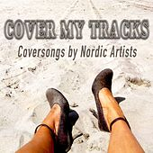 Play & Download Cover My Tracks (Coversongs by Nordic Artists) by Various Artists | Napster