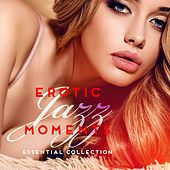 Erotic Jazz Moments (Essential Collection) by Various Artists
