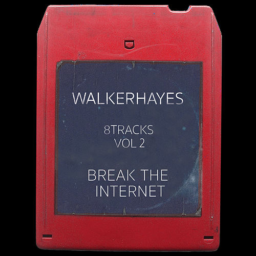 Play & Download 8Tracks, Vol. 2: Break the Internet by Walker Hayes | Napster