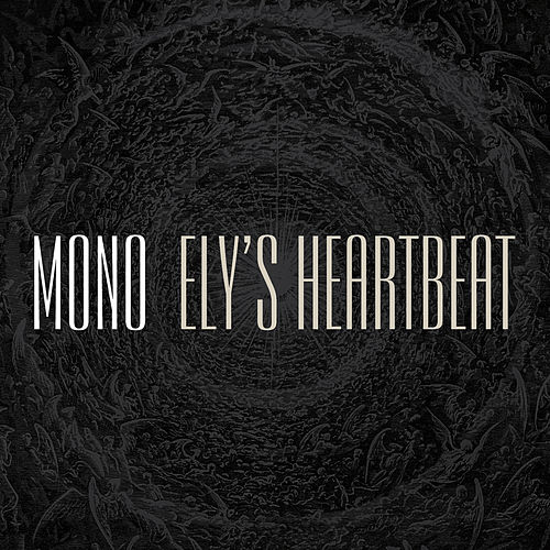 Play & Download Ely's Heartbeat by Mono | Napster