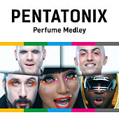 Play & Download Perfume Medley by Pentatonix | Napster