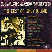 Play & Download Black and White - The Best of Greyhound by Various Artists | Napster