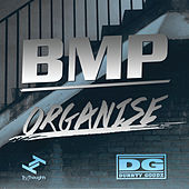 Play & Download Organise / BMP by Durrty Goodz | Napster
