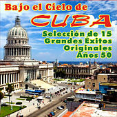 Bajo el Cielo de Cuba by Various Artists