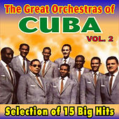 The Great Orchestras of Cuba Vol. 2 by Various Artists